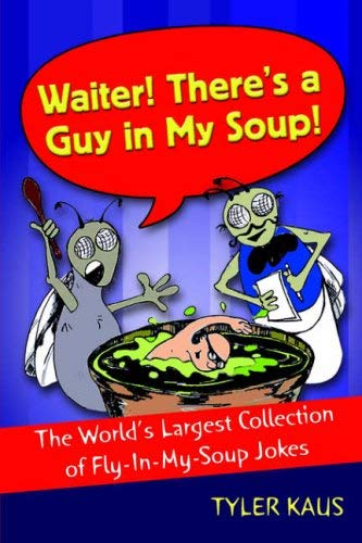 Waiter! There's a Guy in My Soup! 9781413499094