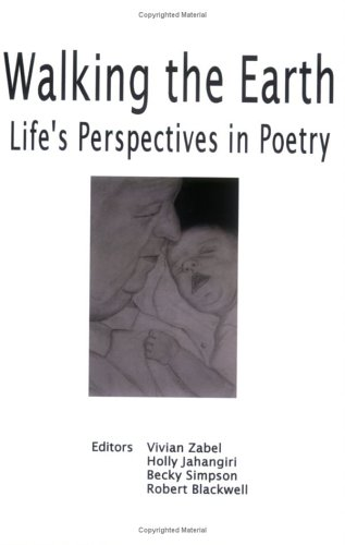 Walking the Earth: Life's Perspective in Poetry 9781411644472