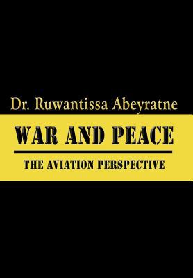 War and Peace: The Aviation Perspective 9781413763409