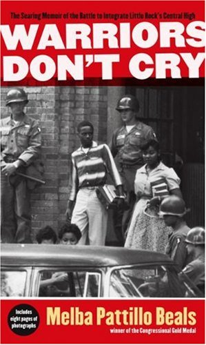 Warriors Don't Cry: The Searing Memoir of the Battle to Integrate Little Rock's Central High 9781416948827