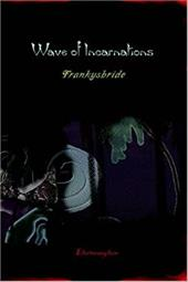 Wave of Incarnations