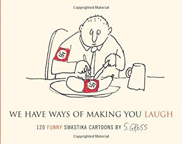 We Have Ways of Making You Laugh: 120 Funny Swastika Cartoons 9781416556404