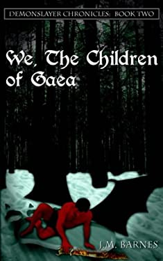We, the Children of Gaea: Demonslayer Chronicles: Book Two