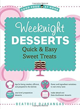 Weeknight Desserts: Quick & Easy Sweet Treats 9781416205906
