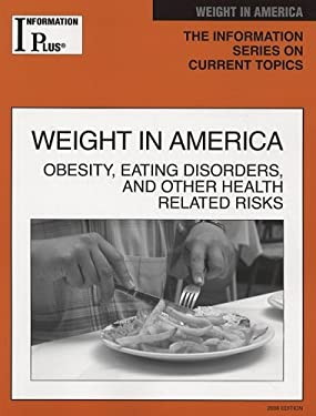 Weight in America: Obesity, Eating Disorders, and Other Health Risks 9781414407821