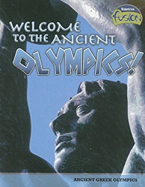 Welcome to the Ancient Olympics!: Ancient Greek Olympics 9781410928962