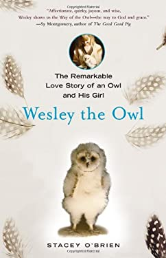 Wesley the Owl: The Remarkable Love Story of an Owl and His Girl 9781416551737