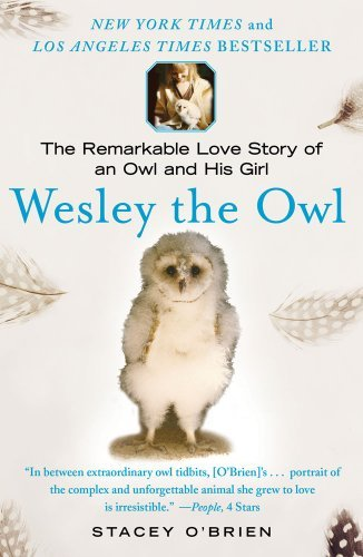 Wesley the Owl: The Remarkable Love Story of an Owl and His Girl 9781416551775