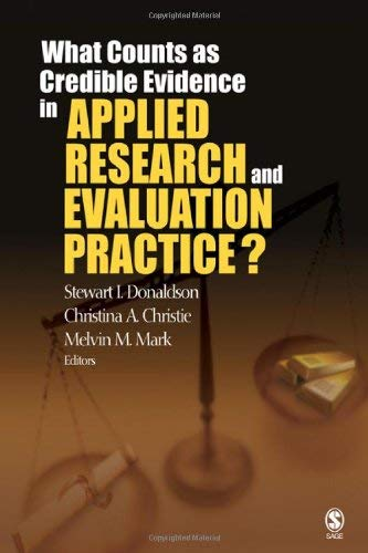 What Counts as Credible Evidence in Applied Research and Evaluation Practice? 9781412957076