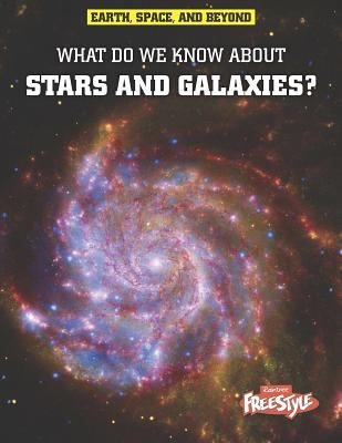 What Do We Know about Stars & Galaxies? 9781410941626