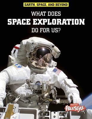 What Does Space Exploration Do for Us? 9781410941596