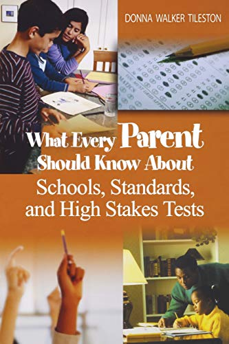 What Every Parent Should Know about Schools, Standards, and High Stakes Tests 9781412914703