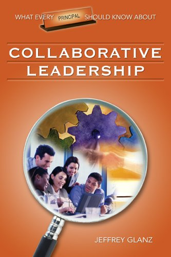 What Every Principal Should Know about Collaborative Leadership 9781412915908