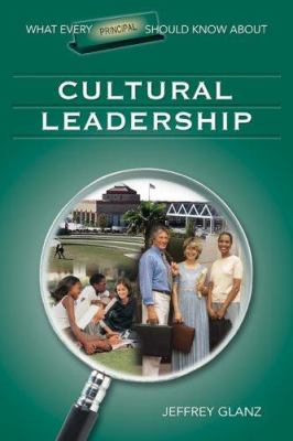 What Every Principal Should Know about Cultural Leadership 9781412915878