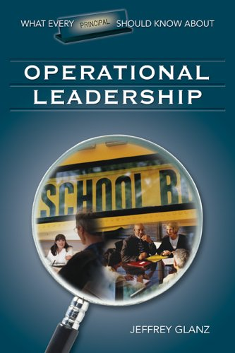What Every Principal Should Know about Operational Leadership 9781412915915