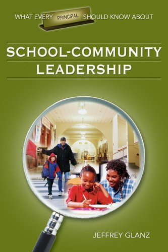 What Every Principal Should Know about School-Community Leadership 9781412915892