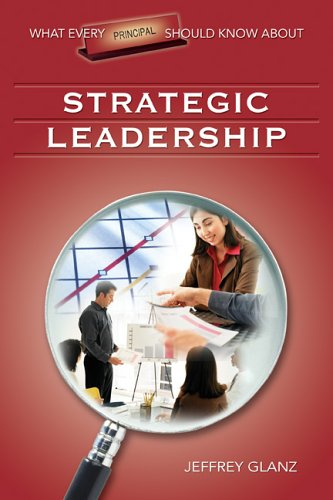 What Every Principal Should Know about Strategic Leadership 9781412915922