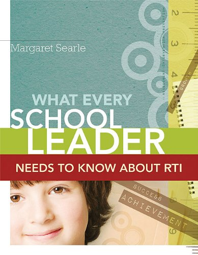 What Every School Leader Needs to Know about RTI 9781416609933