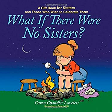 What If There Were No Sisters?: A Gift Book for Sisters and Those Who Wish to Celebrate Them 9781416551980