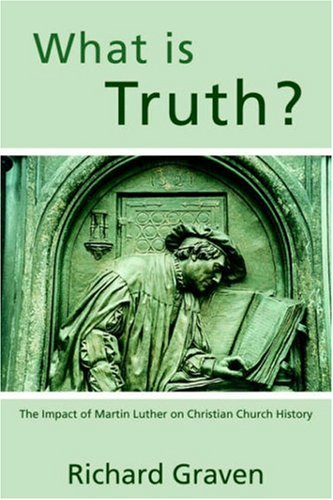 What Is Truth? 9781414103549