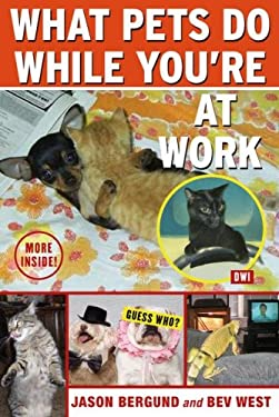 What Pets Do While You're at Work 9781416547563