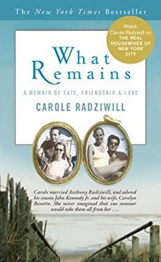 What Remains: A Memoir of Fate, Friendship & Love