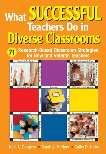What Successful Teachers Do in Diverse Classrooms: 71 Research-Based Classroom Strategies for New and Veteran Teachers 9781412916172