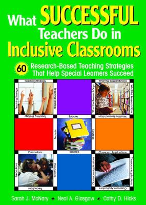 What Successful Teachers Do in Inclusive Classrooms: 60 Research-Based Teaching Strategies That Help Special Learners Succeed 9781412906289