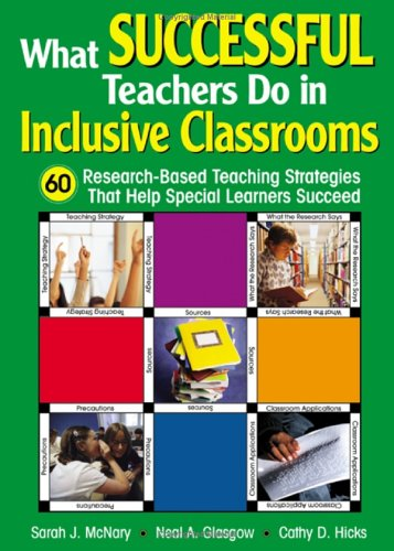 What Successful Teachers Do in Inclusive Classrooms: 60 Research-Based Teaching Strategies That Help Special Learners Succeed 9781412906296