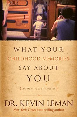 What Your Childhood Memories Say about You: And What You Can Do about It 9781414311876