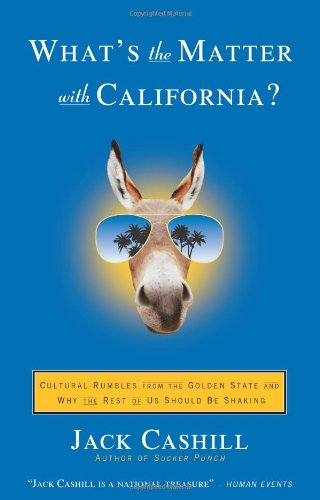 What's the Matter with California?: Cultural Rumbles from the Golden State and Why the Rest of Us Should Be Shaking 9781416531036