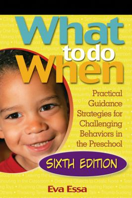 What to Do When: Practical Guidance Strategies for Challenging Behaviors in the Preschool [With CD-ROM] 9781418067168