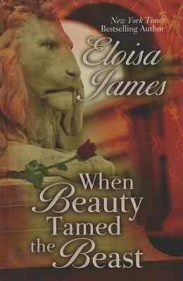 When Beauty Tamed the Beast 9781410438447