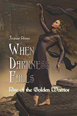 When Darkness Falls: Rise of the Golden Warrior 9781413791082