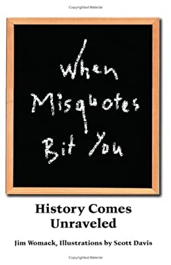 When Misquotes Bit You: History Comes Unraveled 9781418476090