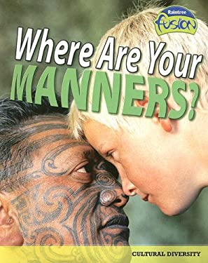 Where Are Your Manners?: Cultural Diversity 9781410926234