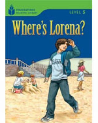 Where's Lorena?: Foundations Reading Library 9781413028843