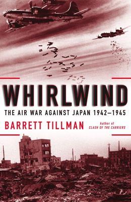 Whirlwind : The Air War Against Japan, 1942-1945