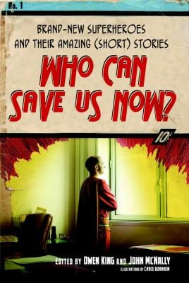 Who Can Save Us Now?: Brand-New Superheroes and Their Amazing (Short) Stories 9781416566441