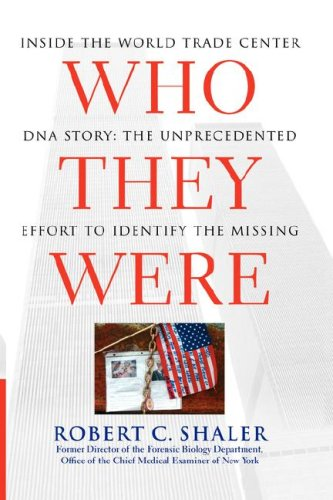 Who They Were: Inside the World Trade Center DNA Story: The Unprecedented Effort to Identify the Missing 9781416584476