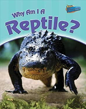 Why Am I a Reptile? 9781410920171
