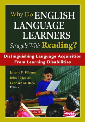 Why Do English Language Learners Struggle with Reading?: Distinguishing Language Acquisition from Learning Disabilities 9781412941471