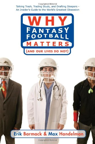 Why Fantasy Football Matters: And Our Lives Do Not 9781416909965
