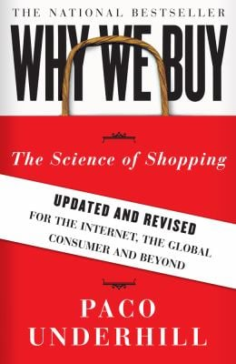 Why We Buy: The Science of Shopping: Updated and Revised for the Internet, the Global Consumer, and Beyond 9781416595243