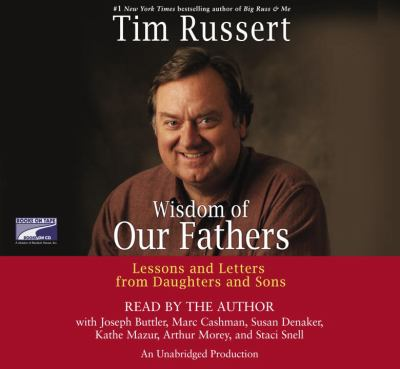 Widsom of our Fathers [Unabridged] [Audio CD] by Tim Russert; Joseph Butler 9781415930601
