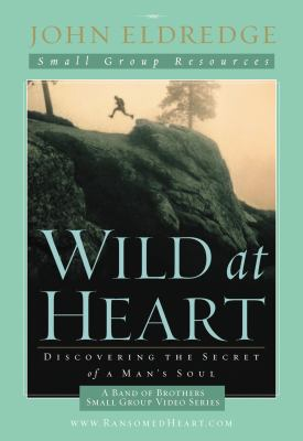 Wild at Heart: A Band of Brothers Small Group Video Series 9781418541842