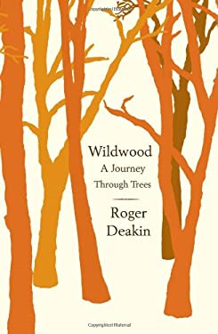 Wildwood: A Journey Through Trees 9781416593621