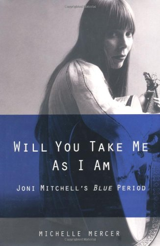 Will You Take Me as I Am: Joni Mitchell's Blue Period 9781416559290