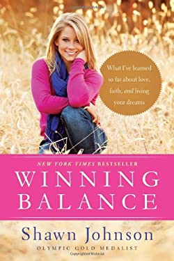 Winning Balance: What I Ve Learned So Far about Love, Faith, and Living Your Dreams 9781414372105