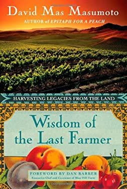 Wisdom of the Last Farmer: Harvesting Legacies from the Land 9781416599302
